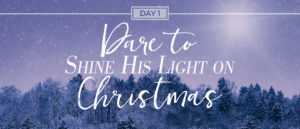 Dare to Shine His Light On Christmas