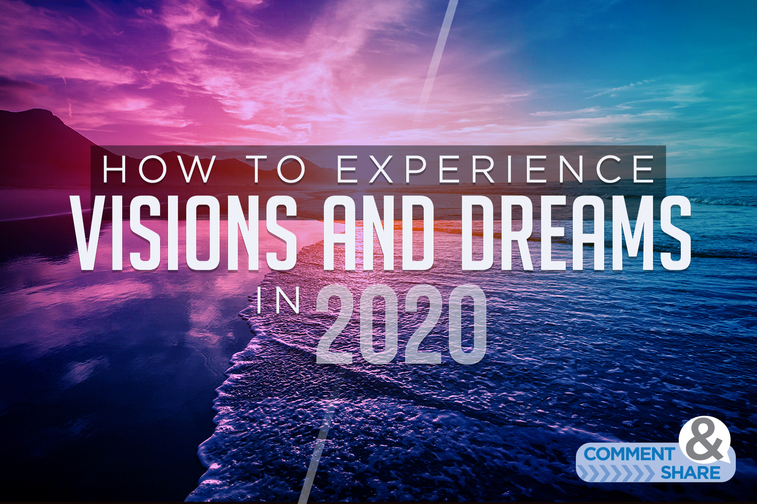 How to Experience Dreams and Visions in 2020