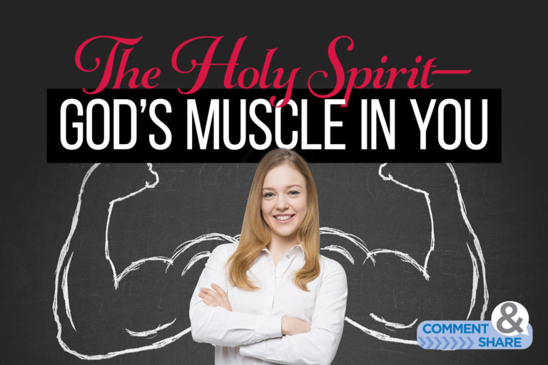 The Holy Spirit—God's Muscle in You