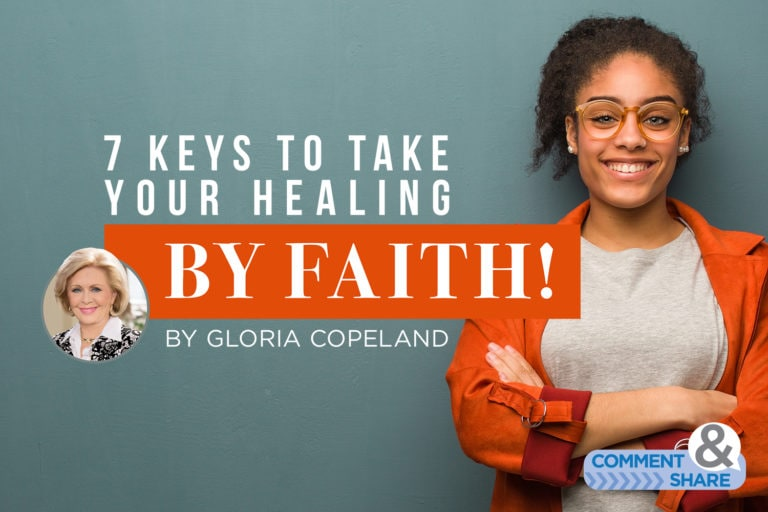 7 Keys to Take Your Healing ─ by Faith!