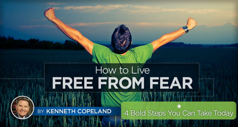 How to Live Free From Fear – 4 Bold Steps You Can Make Today
