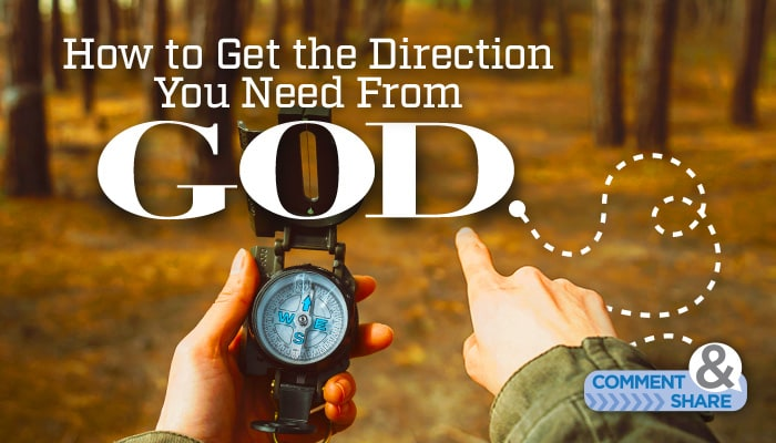 How to Get the Direction You Need From God