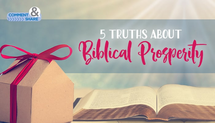 5 Truths About Biblical Prosperity