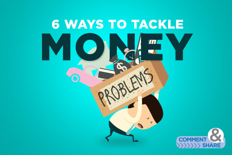 6 Ways to Tackle Money Problems