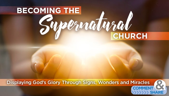 Becoming the Supernatural Church