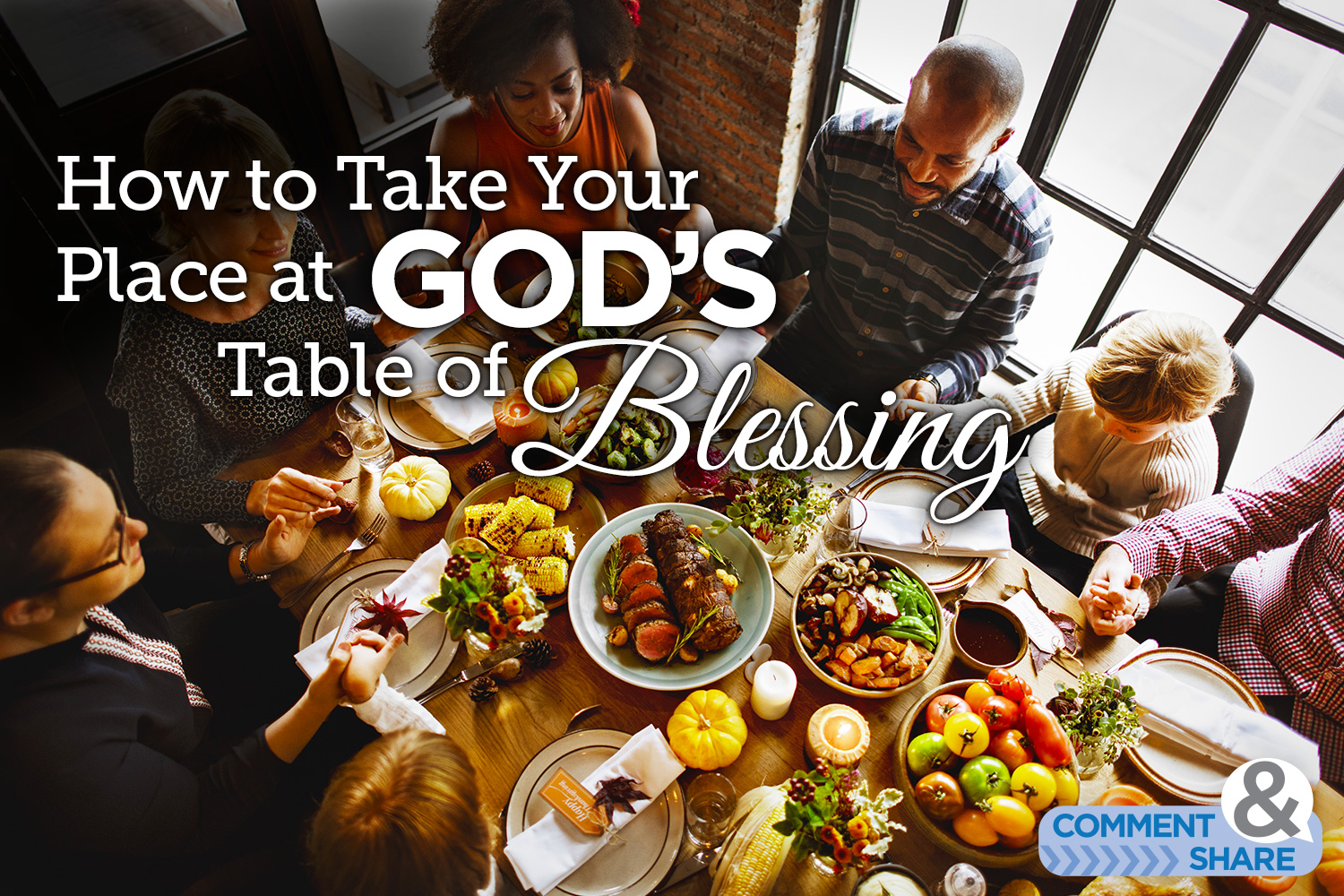 How to Take Your Place at God's Table of BLESSING