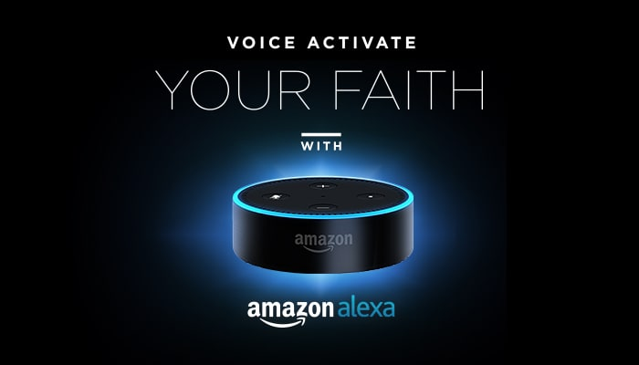 Voice Activate Your Faith with Amazon's Alexa!
