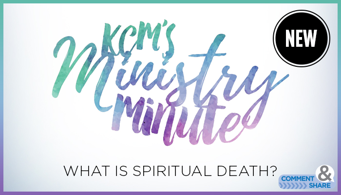 Ministry Minute Blog What Is Spiritual Death
