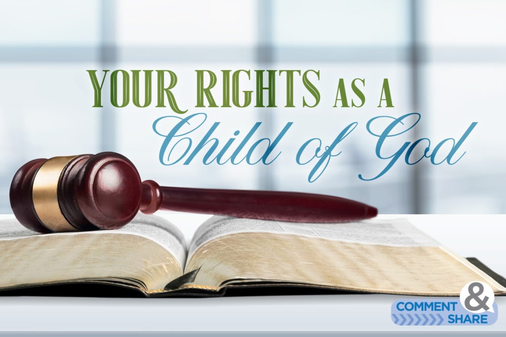 Your Rights as a Child of God - Kenneth Copeland Ministries Blog