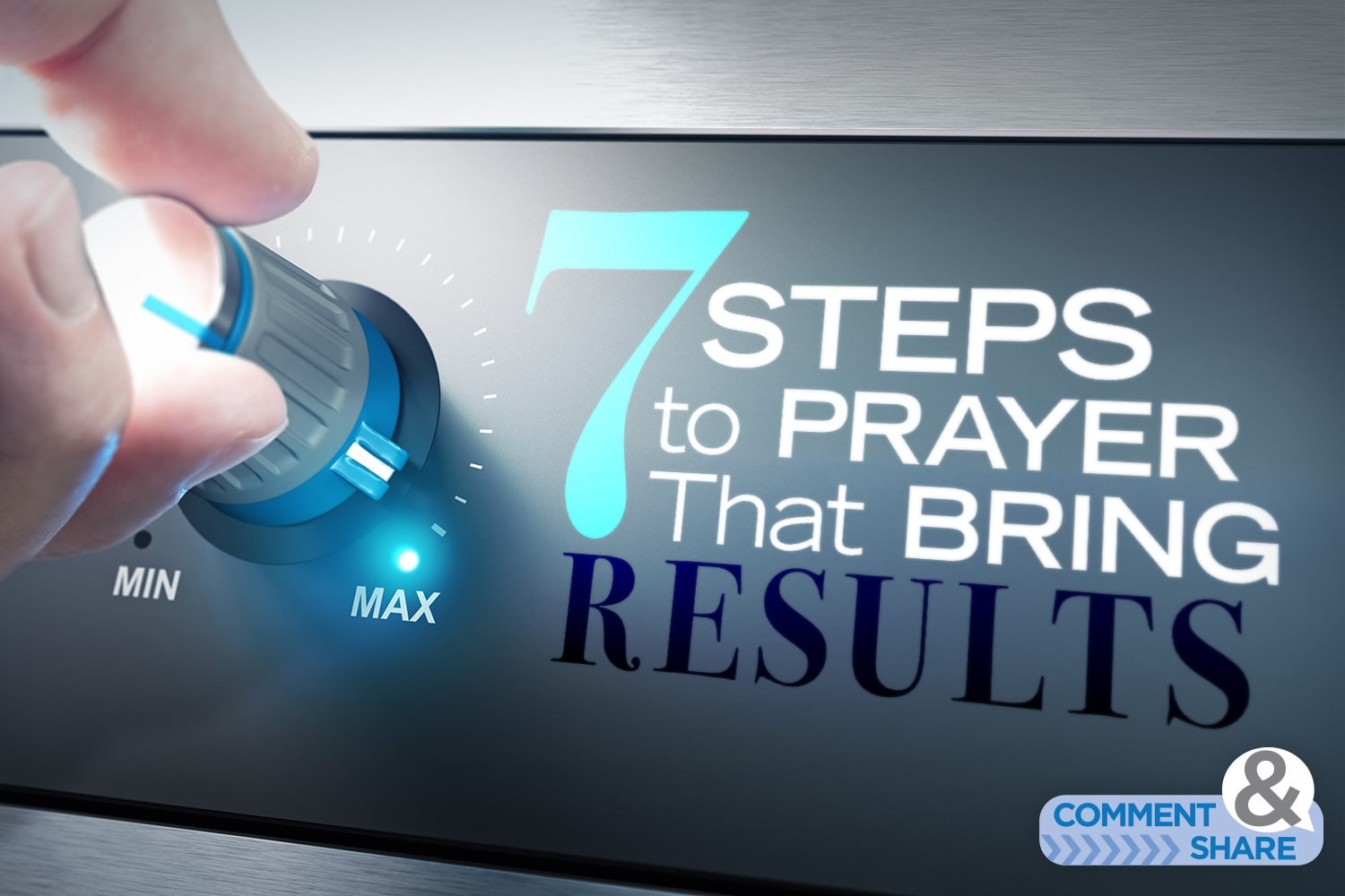 7 Steps to Prayer That Bring Results