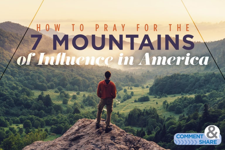 How to Pray for the 7 Mountains of Influence in America