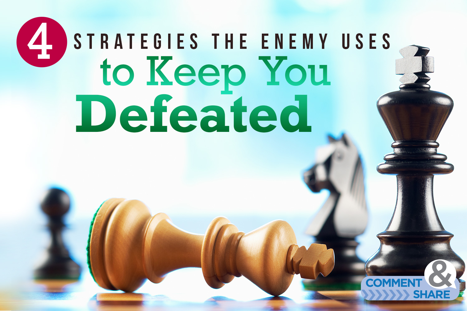 4 Strategies the Enemy Uses to Keep You Defeated