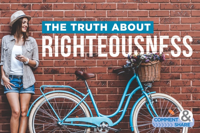 The Truth About Righteousness