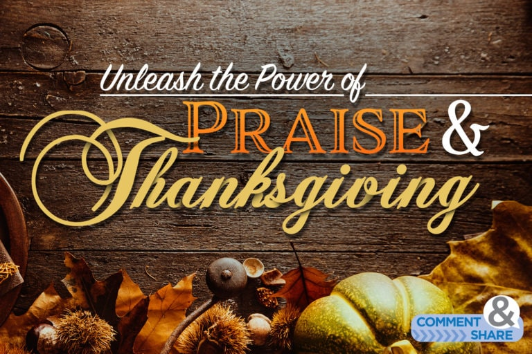 Unleash the Power of Praise and Thanksgiving