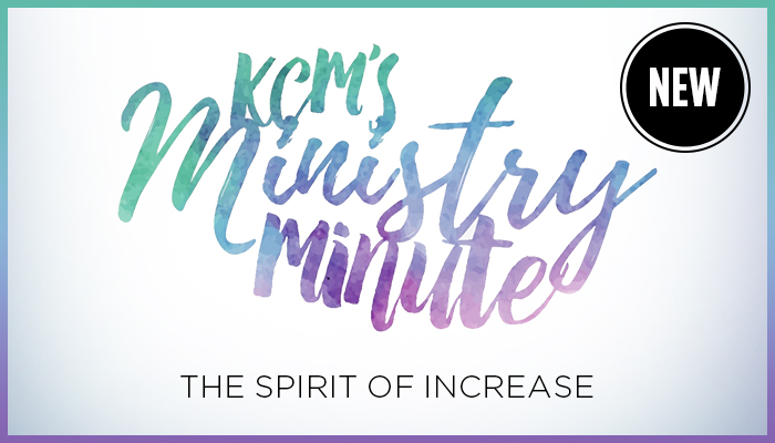 Ministry Minute: The Spirit of Increase