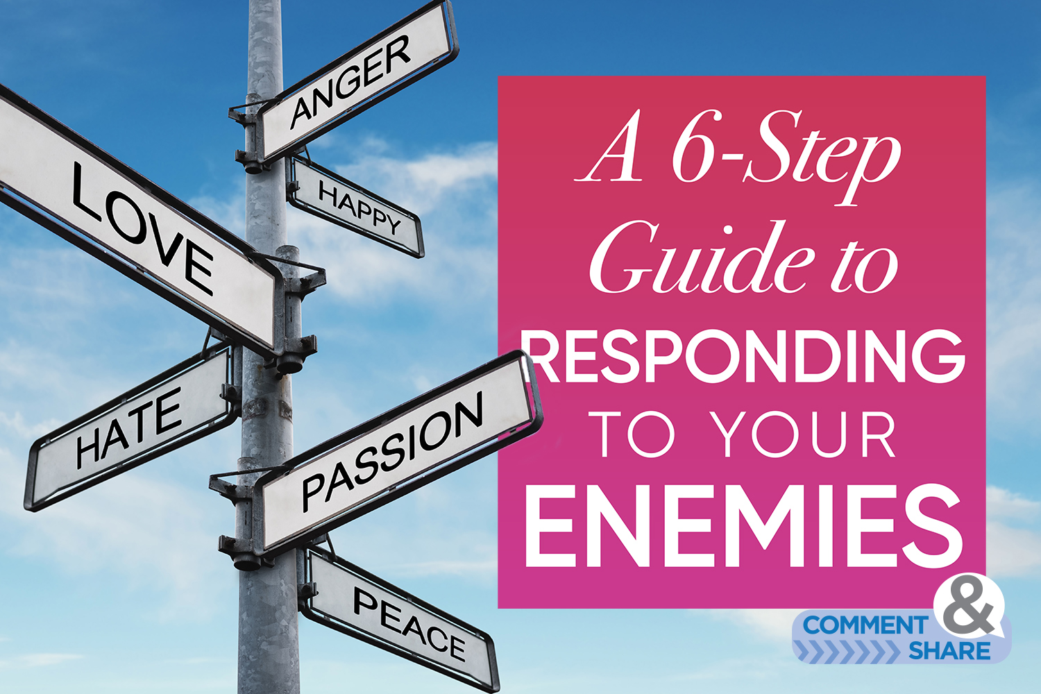 A 6-Step Guide to Responding to Your Enemies