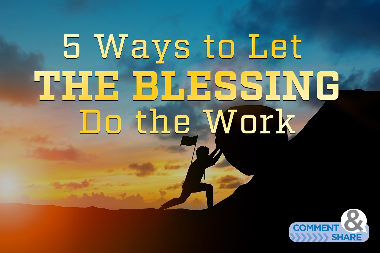5 Ways to Let THE BLESSING Do the Work