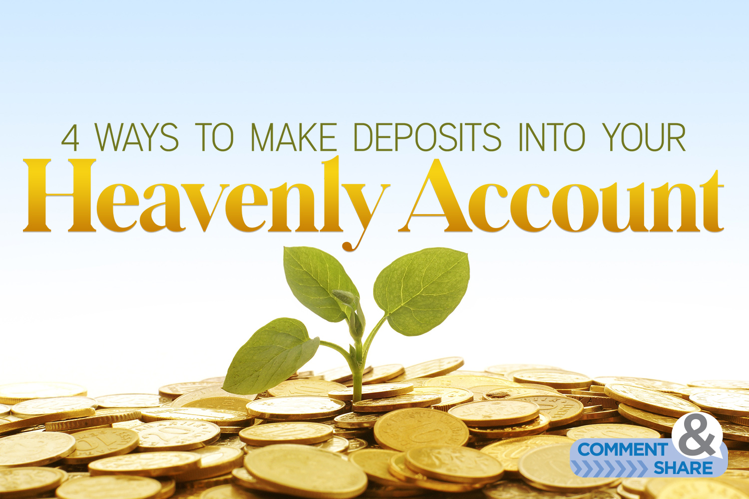 4 Ways to Make Deposits Into Your Heavenly Account