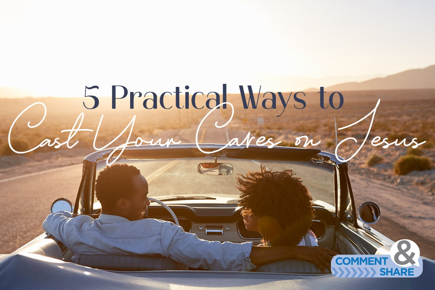 5 Practical Ways to Cast Your Cares on Jesus