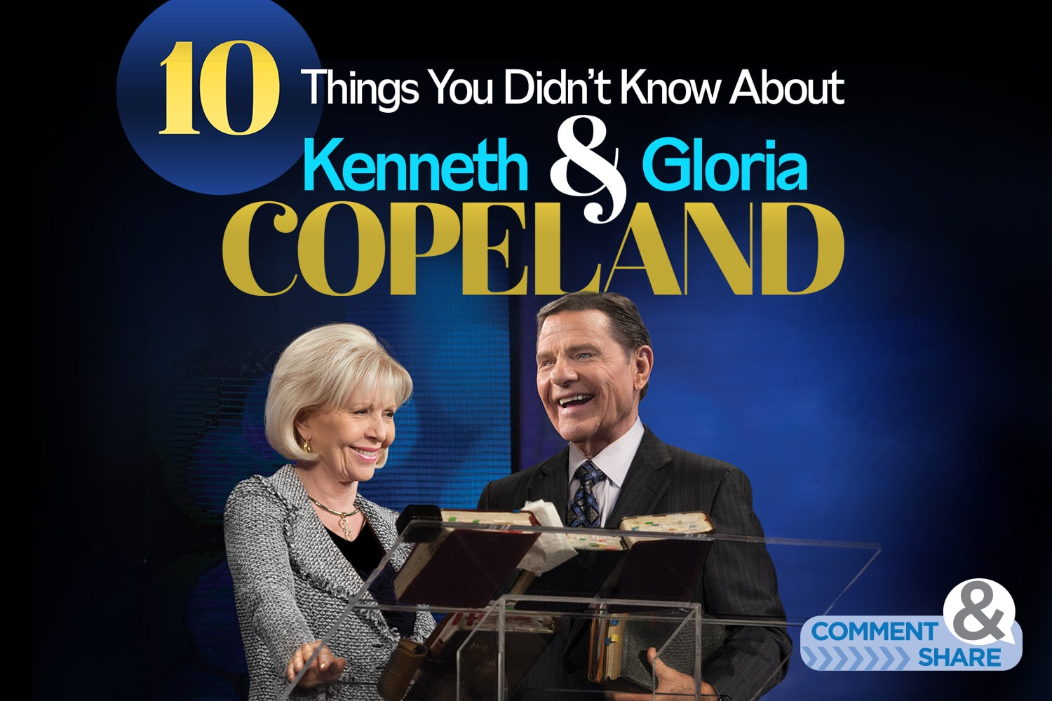 10 Things You Didn't Know About Kenneth and Gloria Copeland