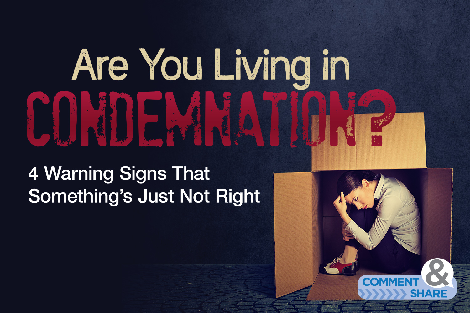 Are You Living in Condemnation?