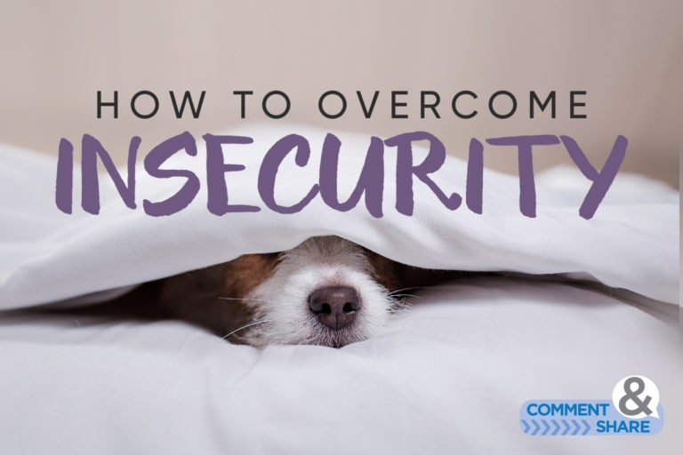 How to Overcome Insecurity and Low Self-Esteem