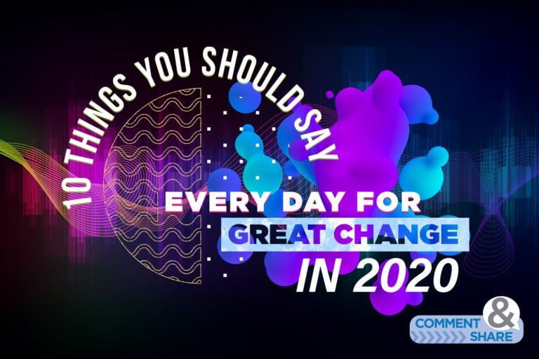 10 Things You Should Say Every Day for Great Change in 2020