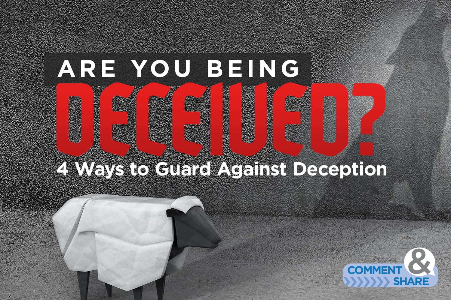 Are You Being Deceived?