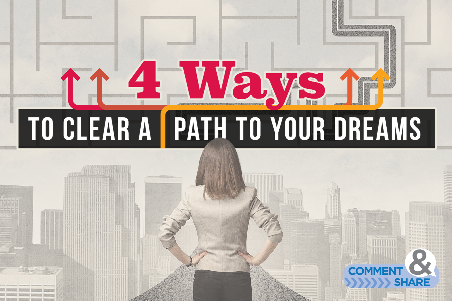 4 Ways to Clear a Path to Your Dreams