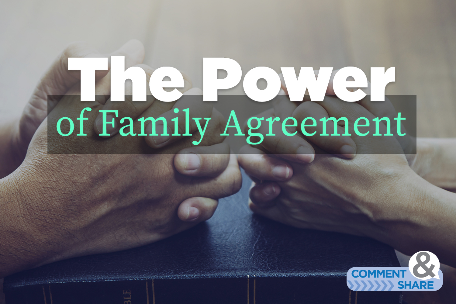 The Power of Family Agreement