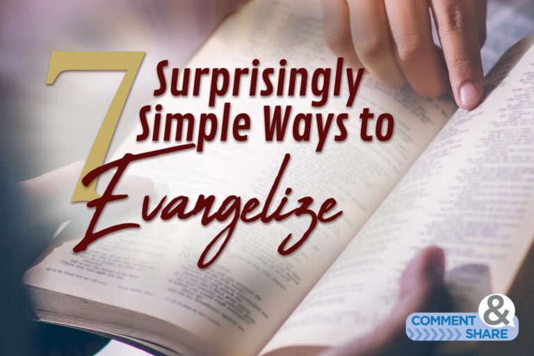 7 Surprisingly Simple Ways to Evangelize