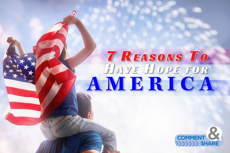 7 Reasons To Have Hope for America