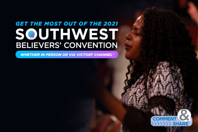 Get the Most Out of the 2021 Southwest Believers' Convention!