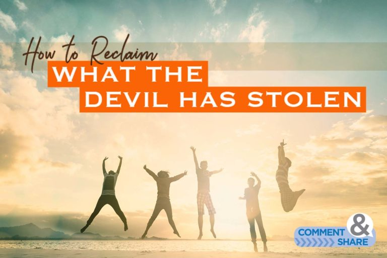 How To Reclaim What the Devil Has Stolen