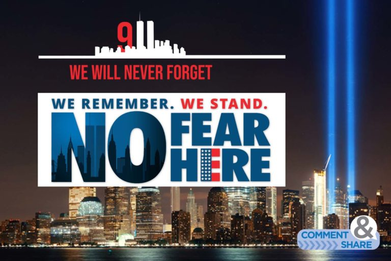 9/11—We Remember. We Still Stand. No Fear Here!